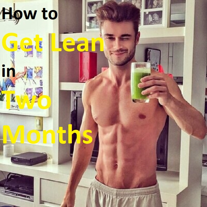 How to get lean in two months